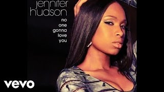 Jennifer Hudson - No One Gonna Love You (Audio)