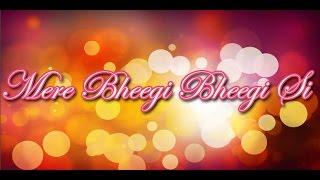 Meri Bheegi Bheegi Si | Mone Pore Ruby Roy (LYRICS