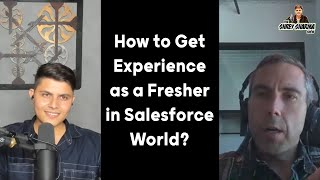 How to Get Experience as a Fresher in Salesforce World? | The Shrey Sharma Show