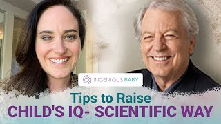 Tips to Raise Your Child's IQ from Scientists - Here's How [ By Dr. Frank Lawlis of American Mensa]