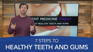 7 Steps To Healthy Teeth And Gums