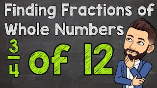 How to Find a Fraction of a Whole Number | Fractions of Whole Numbers
