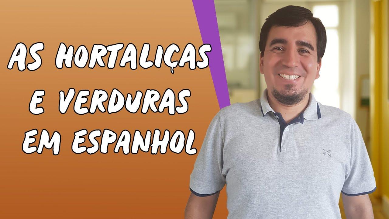 As Hortaliças e Verduras em Espanhol