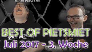 BEST OF PIETSMIET [FullHD|60fps] - Juli 2017 - 3. Woche
