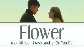 Yoon Mi-rae - 'FLOWER' Crash Landing On You OST [HAN/ROM/ENG]