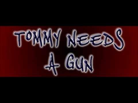 Tommy Needs A Gun - Make It Take It (The Video)