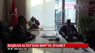 Başkan Altay'dan MHP'ye ziyaret
