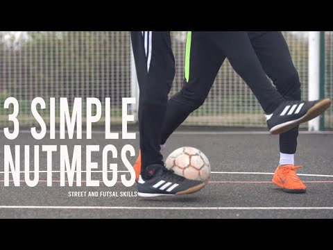 3 Simple Nutmegs | Street and Futsal Skills