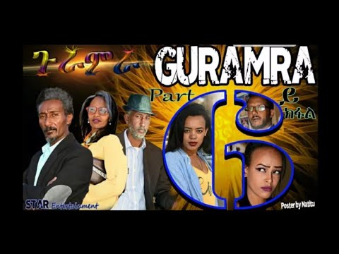 Star Entertainment New Eritrean Series 2019   ጉራምራ 6ይ ክፋል   Guramira   Part 06