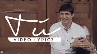 Marcos Vidal  -  Tú (Video Lyric Oficial)