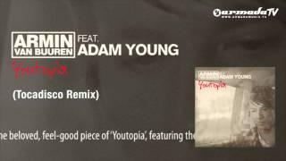 Armin van Buuren feat. Adam Young - Youtopia (Tocadisco Remix)