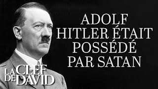 Adolf Hitler était possédé par Satan