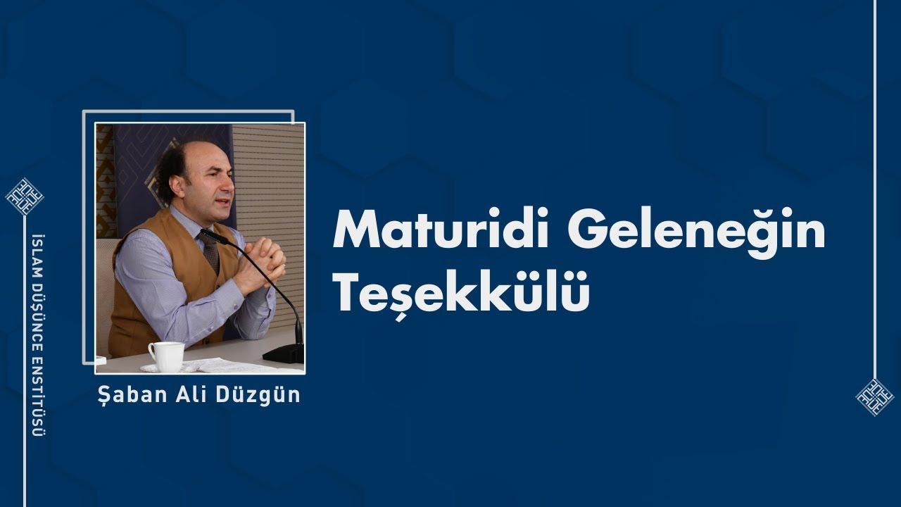Prof. Dr. Şaban Ali Düzgün I Maturidi Geleneğin Teşekkülü