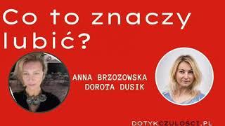 Co to znaczy lubić? Anna Brzozowska & Dorota Dusik