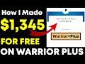Warrior Plus Tutorial - How I Made $1,345+ Affiliate Marketing (Warriorplus For Beginners!)