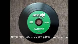Video ALTER EGO - AEcoustic (EP 2019) -  No Tomorrow