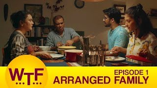 Dice Media | What The Folks | Web Series | S01E01   Arranged Family