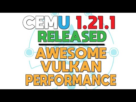 Cemu 1,21,1 Released | Vulkan is a Performance Beast!!