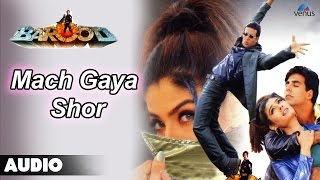 Barood : Mach Gaya Shor Full Audio Song | Akshay Kumar