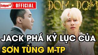 MV Đom Đóm của Jack 'PHÁ KỶ LỤC' của Sơn Tùng M-TP chưa đầy 48 giờ ra mắt