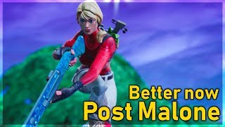Fortnite Montage - Better Now Post Malone