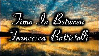 Time in Between ~ Francesca Battistelli