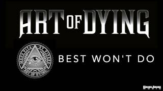 Art of Dying - Best Won't Do (Audio Stream)