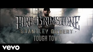 Brantley Gilbert Tough Town
