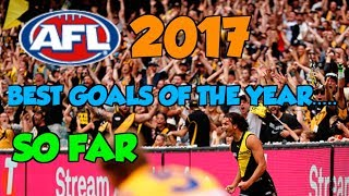 AFL 2017 Best Goals Of The Year: So Far