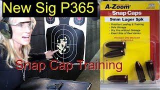 New Sig P365-Snap Cap Training