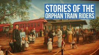Stories of the Orphan Train Riders