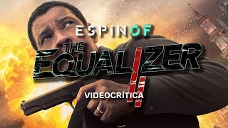 Crítica 'THE EQUALIZER 2' | Opinión