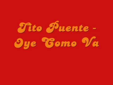 Oye Como Va (1963) (Song) by Tito Puente