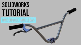 SolidWorks Tutorial #2: BMX Bicycle Handlebar