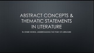 Abstract Concepts and Thematic Statements in Literature