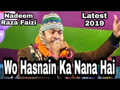 wo hasnain ke nana hai by Nadeem Raza Faizi Madhupuri Latest 2019