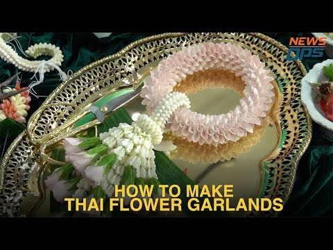 How To Make Thai Flower Garlands (Phuang Malai พวงมาลัย)- By NewsOps