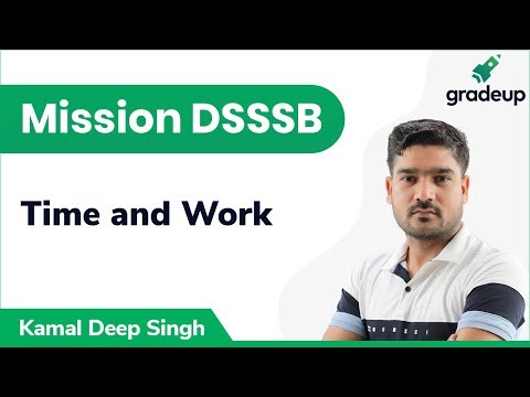 Time and Work for DSSSB | Arithmetical & Numerical Ability | Gradeup