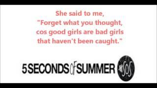 5 Seconds of Summer - Good Girls are Bad Girls (LYRICS)