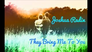 Joshua Radin - They Bring Me To You ft. Erin McCarley (Lyrics in Description)