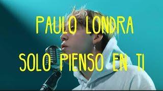 Paulo Londra - Solo Pienso En Ti Ft. De La Ghetto, Justin Quiles (Letra)
