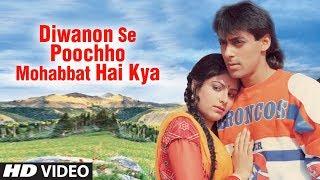 Diwanon Se Poochho Mohabbat Hai Kya Full HD Song