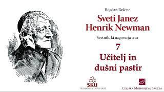 Sveti Janez Henrik Newman: 07 Učitelj in dušni pastir