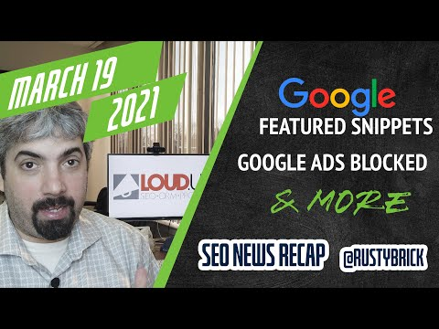 Google Featured Snippets Return, Google Ads Blocked Tons Of Ads & Check The Status Of Google Reviews