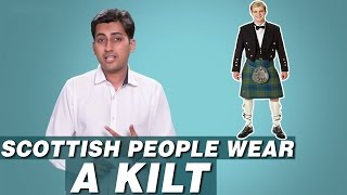 Why Do Scottish People Wear a Kilt?