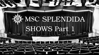 MSC SPLENDIDA & SHOWS Part 1