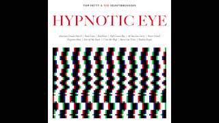 Tom Petty - Hypnotic Eye: All songs, one track