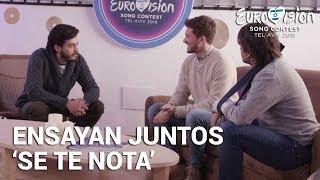 CARLOS RIGHT Y MORAT Ensayan 'Se Te Nota' | Eurovisión 2019