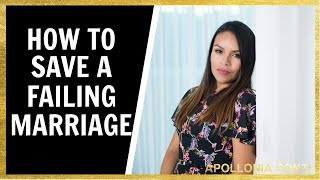 How To Save A Failing Marriage!