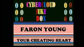 CYBERCLOUD  JUKE BOX ,,,,FARON YOUNG  ...YOUR CHEATING HEART